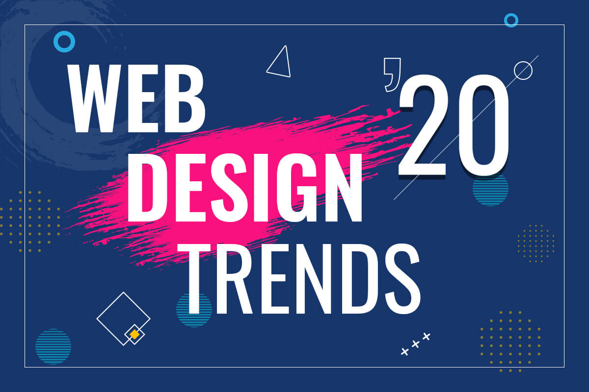 Top 8 Web Design Trends That Will Shape The Future Of 2020