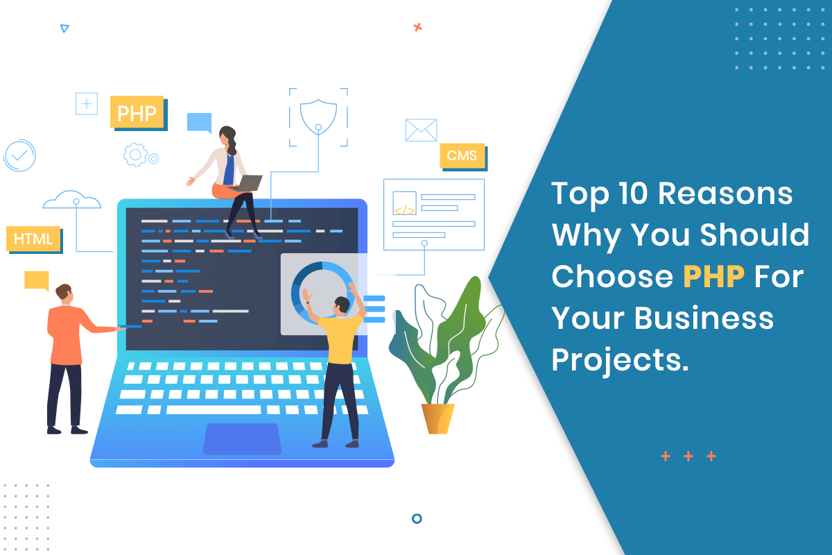 Top 10 Reasons Why You Should Choose PHP For Your Business Projects