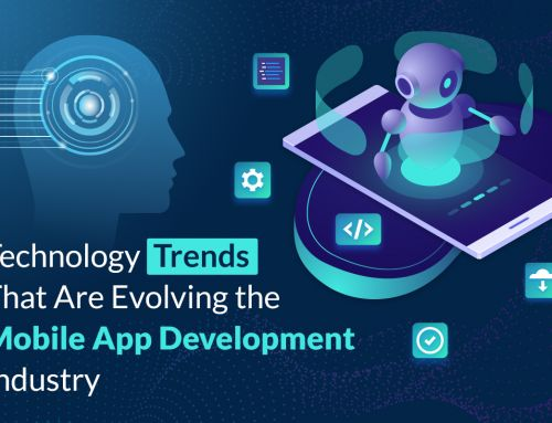 Technology Trends That Are Evolving the Mobile App Development Industry