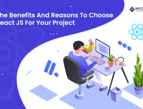 Why Choose ReactJS Development For Your Next Project: Features and Benefits