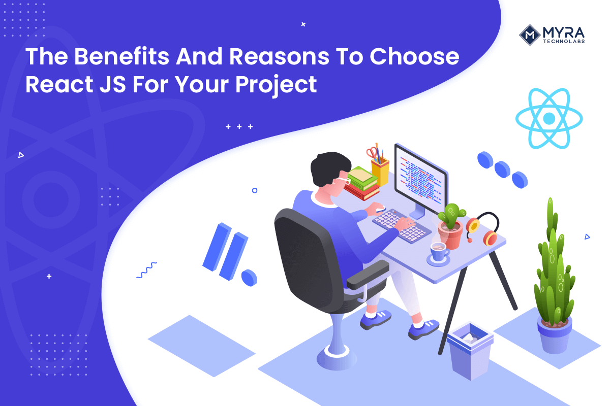 React JS Development: What, Why, Benefits, and Features