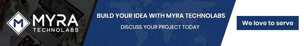 Build Your idea With Myra Technolabs